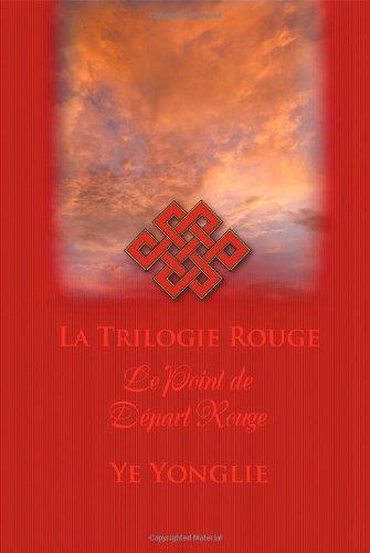 La Trilogie Rouge: Le Point de Depart Rouge