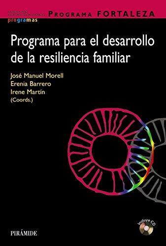 Programa FORTALEZA. Programa para el desarrollo de la resiliencia familiar (Ojos Solares - Programas) por José Manuel Morell