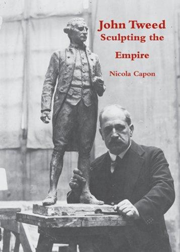 John Tweed: Sculpting the Empire por Nicola Capon
