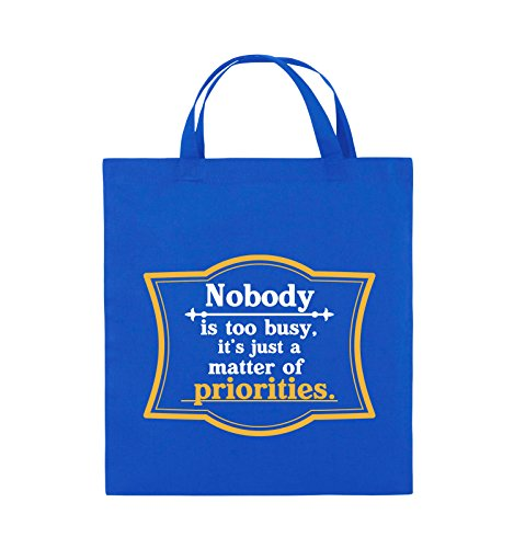 Comedy Bags - Nobody is too busy, it's just a matter of priorities. - Jutebeutel - kurze Henkel - 38x42cm - Farbe: Schwarz / Weiss-Neongrün Royalblau / Weiss-Gelb