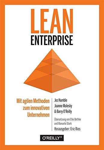 Lean Enterprise: Mit agilen Methoden zum innovativen Unternehmen