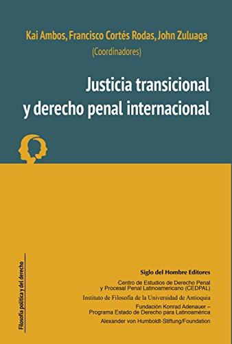 Justicia transicional y derecho penal internacional (Filosofía política y del derecho nº 3) por Kai Ambos