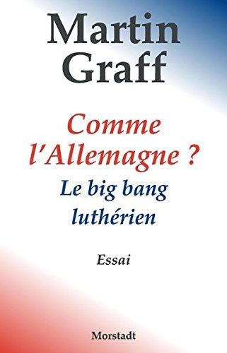 Comme l'Allemagne ?: Le big bang luthérien
