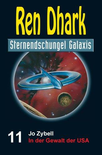 Ren Dhark Sternendschungel Galaxis Band 11: In der Gewalt der USA