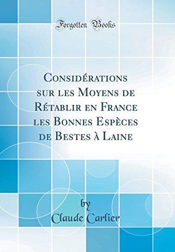 Considerations Sur Les Moyens de Retablir En France Les Bonnes Especes de Bestes a Laine (Classic Reprint)