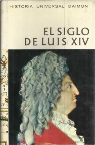 El siglo de Luis XIV. Versalles, espejo del mundo.