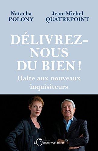 Délivrez-nous du Bien ! par Natacha Polony, Jean-Michel Quatrepoint