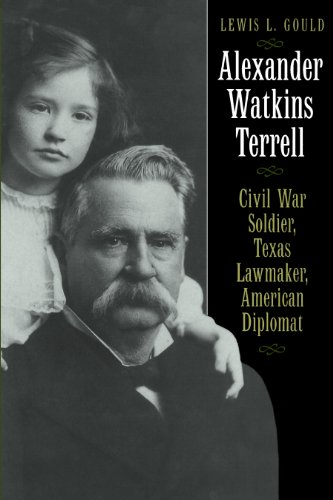 Alexander Watkins Terrell: Civil War Soldier, Texas Lawmaker, American Diplomat (Focus on American History) (English Edition)