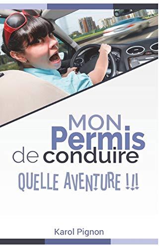 Mon permis de conduire: quelle aventure !!! par Karol Pignon