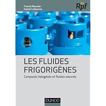 Les fluides frigorigènes - Composés halogénés et fluides naturels