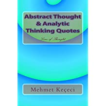 Abstract Thought & Analytic Thinking Quotes (Line of Thought Series Book 1)