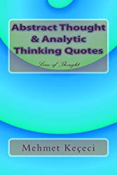 Abstract Thought & Analytic Thinking Quotes (Line of Thought Series Book 1) (English Edition)