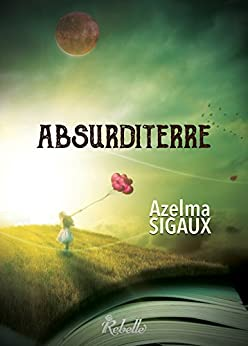 Absurditerre (French Edition) by [Sigaux, Azelma]