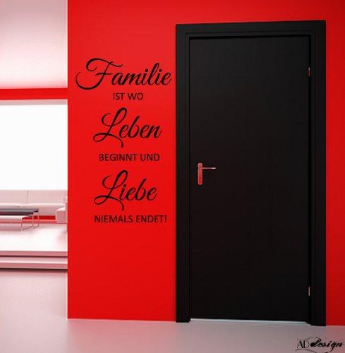 WANDTATTOO Sprüche *** FAMILIE ist wo LEBEN beginnt und LIEBE niemals endet.*** Größen u. Farbauswahl - von A&D design (60cm x 101cm) (Gemalt Endet)