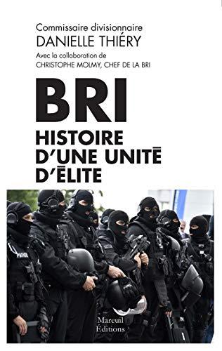 Bri Histoire D Une Unite D Elite Societe