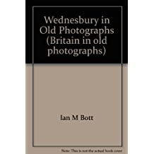 Wednesbury in Old Photographs (Britain in old photographs)