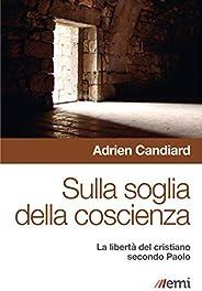 Sulla soglia della coscienza: LA LIBERTÀ DEL CRISTIANO SECONDO PAOLO