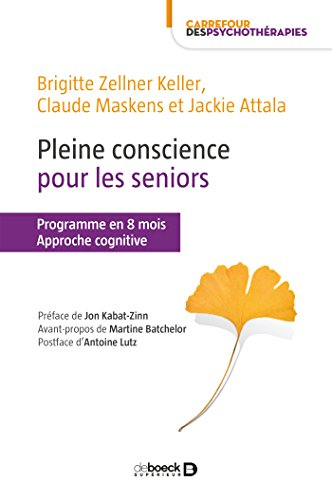 Pleine conscience pour les seniors : Approche cognitive (Carrefour des psychothérapies) par Jon Kabat-Zinn