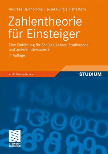 Zahlentheorie für Einsteiger: Eine Einführung für Schüler, Lehrer, Studierende und andere Interessierte (German Edition)