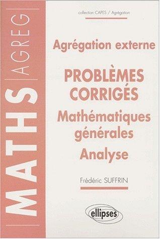 14 problèmes corrigés - Agrégation externe : Mathématiques générales - Analyse de Frédéric Suffrin (20 février 2001) Broché