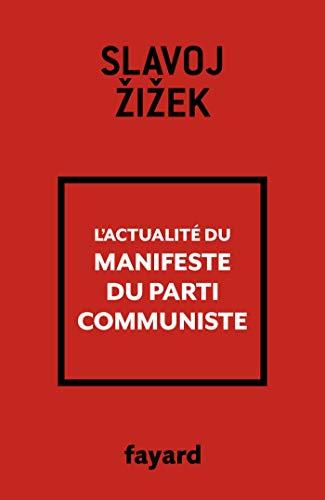 L'actualité du Manifeste du Parti communiste par Slavoj Zizek