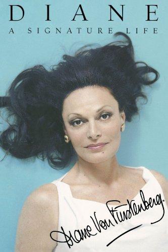 Diane: A Signature Life by Diane von Furstenberg (2009-06-11)