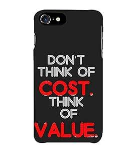 FUSON Think Value Not Cost 3D Hard Polycarbonate Designer Back Case Cover for Apple iPhone 7