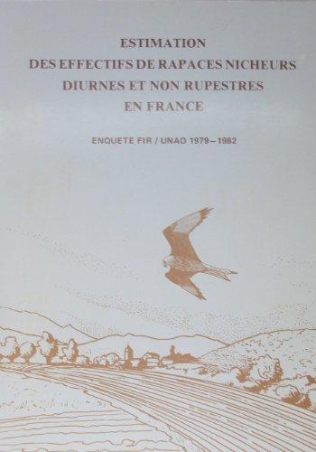 Estimation des effectifs de rapaces nicheurs diurnes et non rupestres en France : Enquête FIR-UNAO 1979-1982
