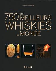 Les 750 plus grands whiskies du monde