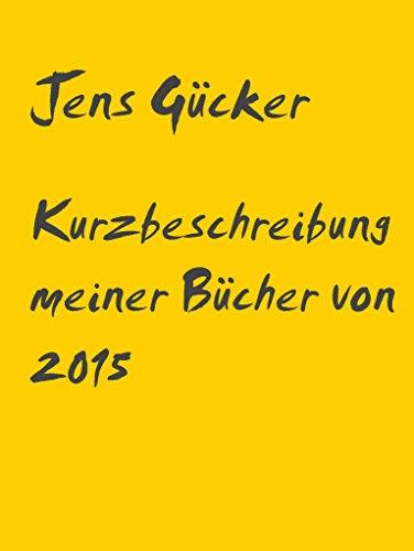 Kurzbeschreibung meiner Bücher von 2015