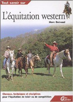 L'équitation western de Marc Bainaud ( 20 janvier 2005 d'occasion  Livré partout en Belgique