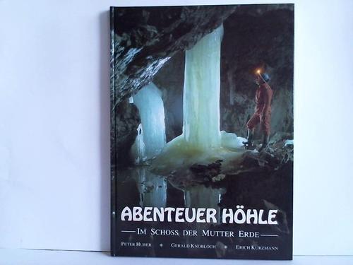 Abenteuer Höhle. Im Schoss der Mutter Erde.