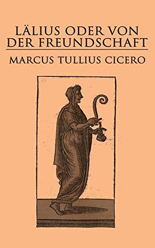 Lälius oder von der Freundschaft: Laelius de amicitia