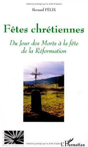 Fêtes chrétiennes : Du Jour des Morts à la fête de la Réformation