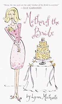 Mother of the Bride: A Novel by [Michaels, Lynn]