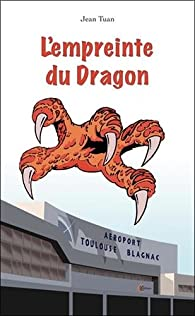 L'empreinte du Dragon par Jean Tuan