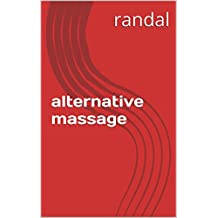 alternative massage (English Edition)
