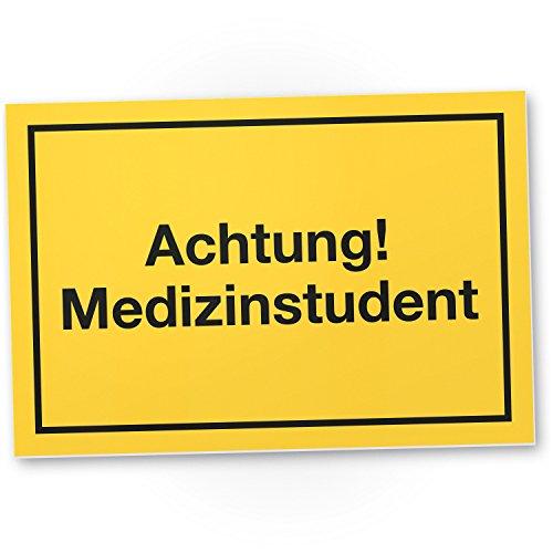 DankeDir! Achtung Medizinstudent, Kunststoff Schild mit Spruch - Geschenkidee lustiges Geschenk Mediziner/angehende Ärzte - Scherzartikel Medis/Medizin-Studenten