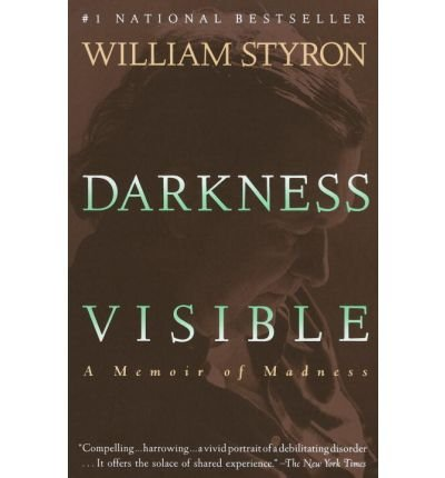 [( Darkness Visible: A Memoir of Madness[ DARKNESS VISIBLE: A MEMOIR OF MADNESS ] By Styron, William ( Author )Jan-08-1992 Paperback By Styron, William ( Author ) Paperback Jan - 1992)] Paperback