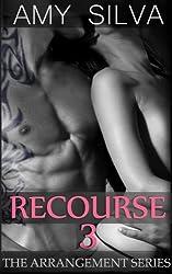 Recourse 3: A Private Proposition (The Arrangement Book) (English Edition)