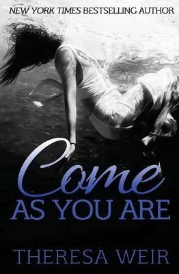 [(Come as You Are)] [By (author) Theresa Weir] published on (September, 2013)
