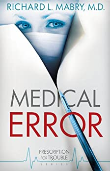 Medical Error: Prescription for Trouble Series #2 by [Mabry, Richard]