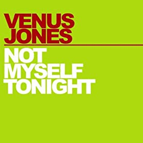 Venus Jones-Not Myself Tonight