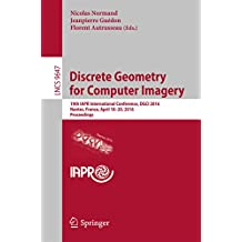 Discrete Geometry for Computer Imagery: 19th IAPR International Conference, DGCI 2016, Nantes, France, April 18-20, 2016. Proceedings