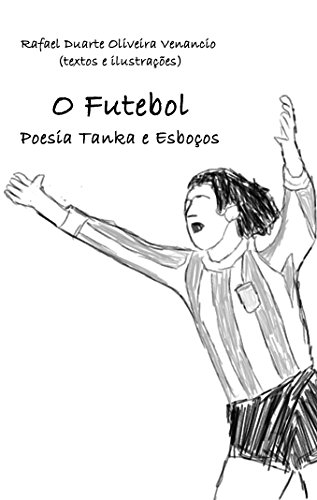 Descargar Utorrent Para Pc O Futebol: Poesia Tanka e Esboços Leer PDF