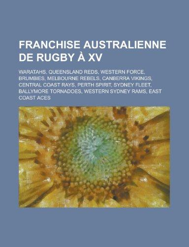 Franchise Australienne de Rugby a XV: Waratahs, Queensland Reds, Western Force, Brumbies, Melbourne Rebels, Canberra Vikings