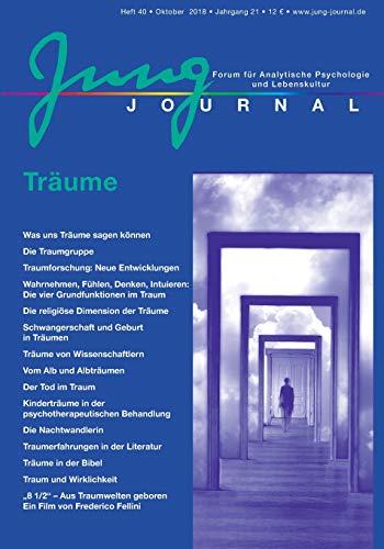 Jung Journal Heft 40: Träume: Forum für Analytische Psychologie und Lebenskultur