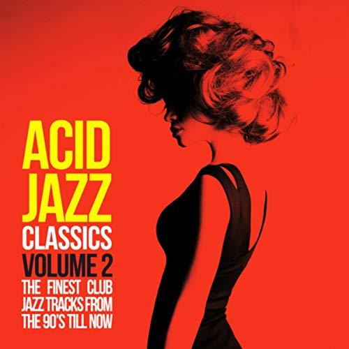 Acid Jazz Classics, Vol. 2 (The Finest Club Jazz Tracks from the 90\'s Till Now)