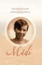Mädi: Leben und Vertreibung aus dem böhmischen Paradies