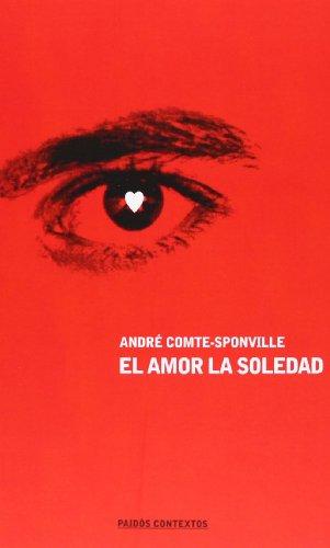 El amor, la soledad (Contextos) por André Comte-Sponville